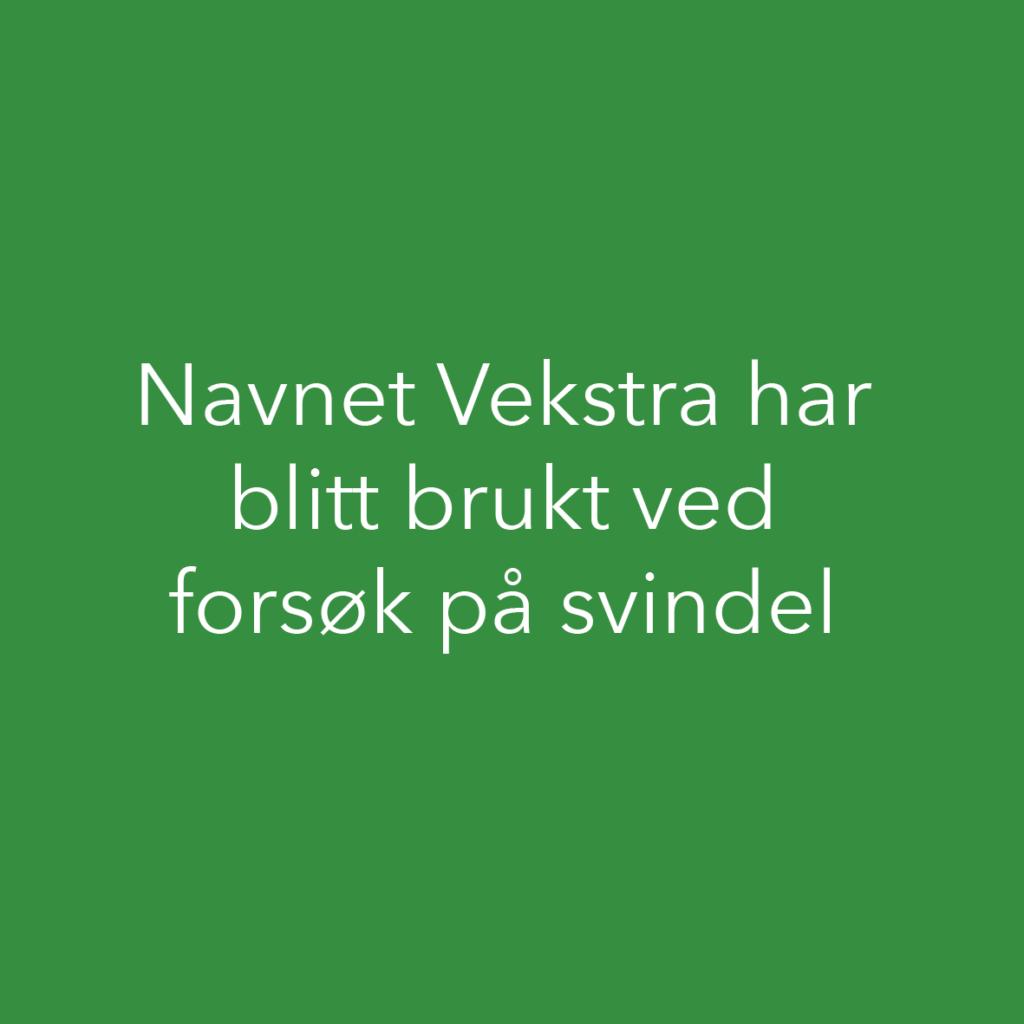 Navnet Vekstra har blitt brukt ved forsøk på svindel